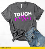 Tough As A Mother T-Shirt - Get Happy Tees