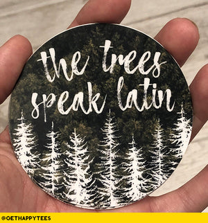 The Trees Speak Latin Sticker - Get Happy Tees