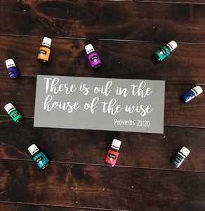 Essential Oil Sign, There is Oil in the House of the Wise, Wooden Sign