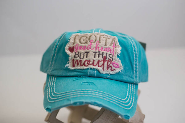 I Gotta Good Heart, But This Mouth Hat Teal
