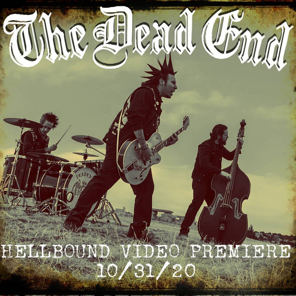 THE DEAD END HELLBOUND VIDEO RELEASE