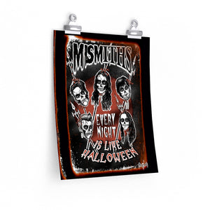 "MISMITHS ""EVERY NIGHT IS LIKE HALLOWEEN (EXTRA GORE)"" POSTER"