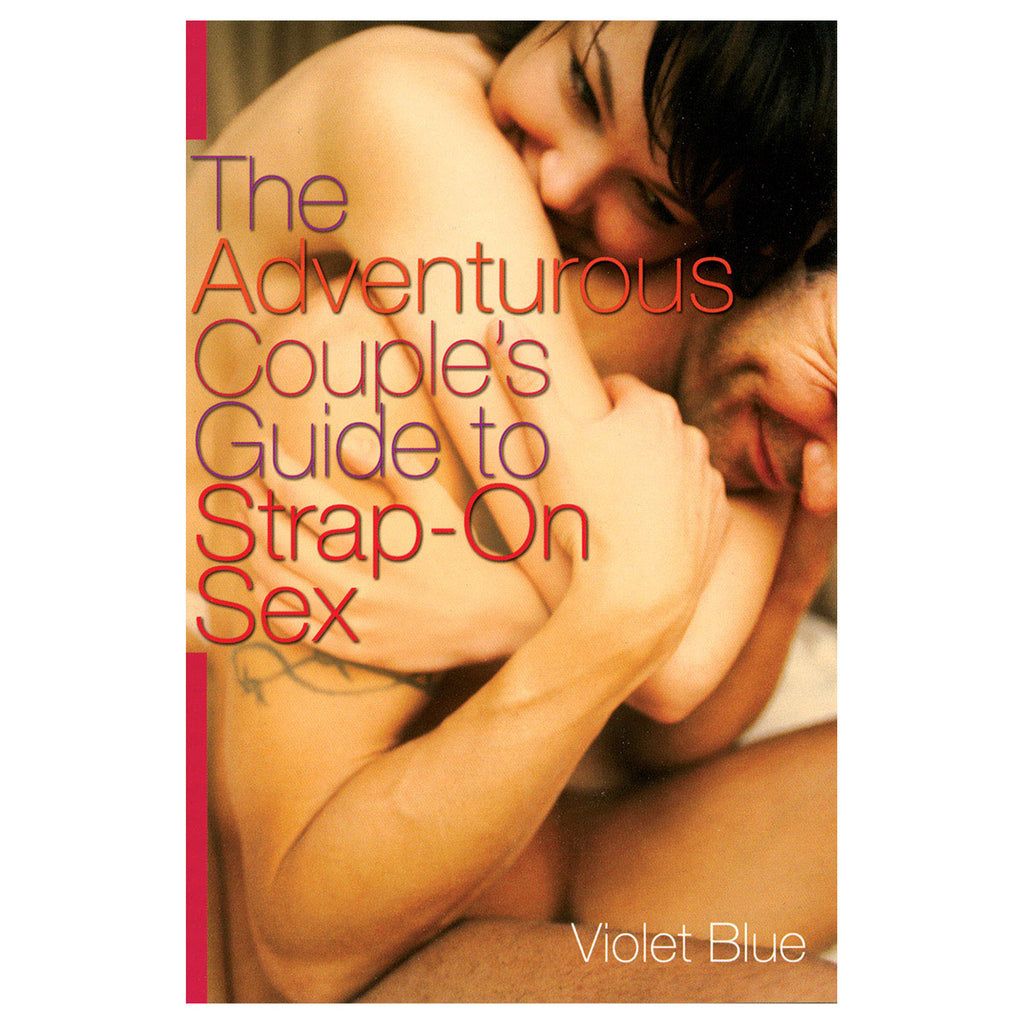 Adventurous Couple's Guide to Strap-On Sex