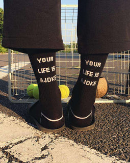 Your Life is a Joke Socks