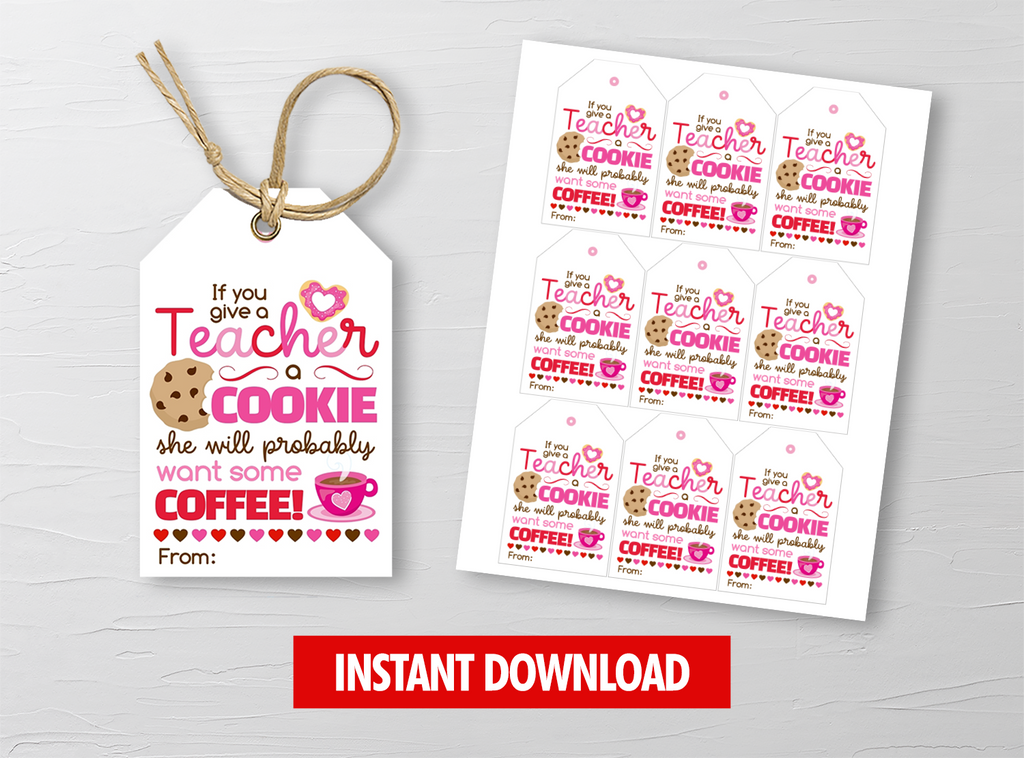 If You Give a Teacher a Cookie She Will Probaby Want Some Coffee Gift Tags, Coworkers Gift Tags, INSTANT DOWNLOAD - TitaTipsPrintables