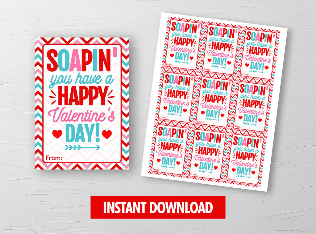 Soapin' you have a Happy Valentine's Day Card,  Lotion, Soap, Hand Sanitizer Gift Tag, School Exchange Ideas, INSTANT DOWNLOAD - TitaTipsPrintables