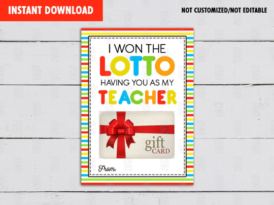 I won the LOTTO having you as my Teacher, Lottery Ticket Gift Card Holder, Teacher Appreciation  [INSTANT DOWNLOAD] - TitaTipsPrintables