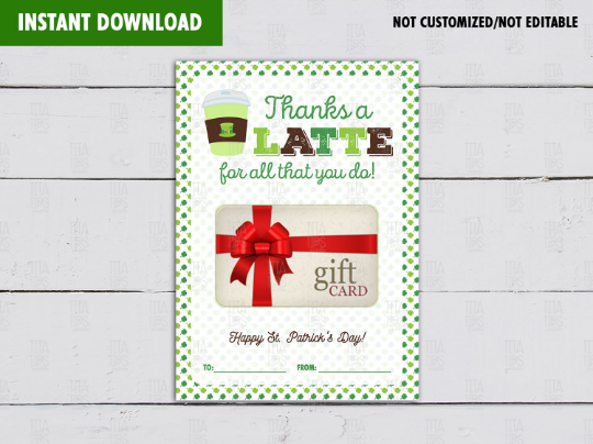 Thanks a LATTE Gift Card Holder, St. Patrick's Day Appreciation Card Ideas, INSTANT DOWNLOAD - TitaTipsPrintables