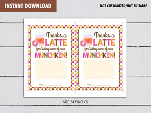 Thanks a Latte for Taking Care of our Munchkin, Gift Card Holder, Printable Teacher's Appreciation, Instant Download - TitaTipsPrintables