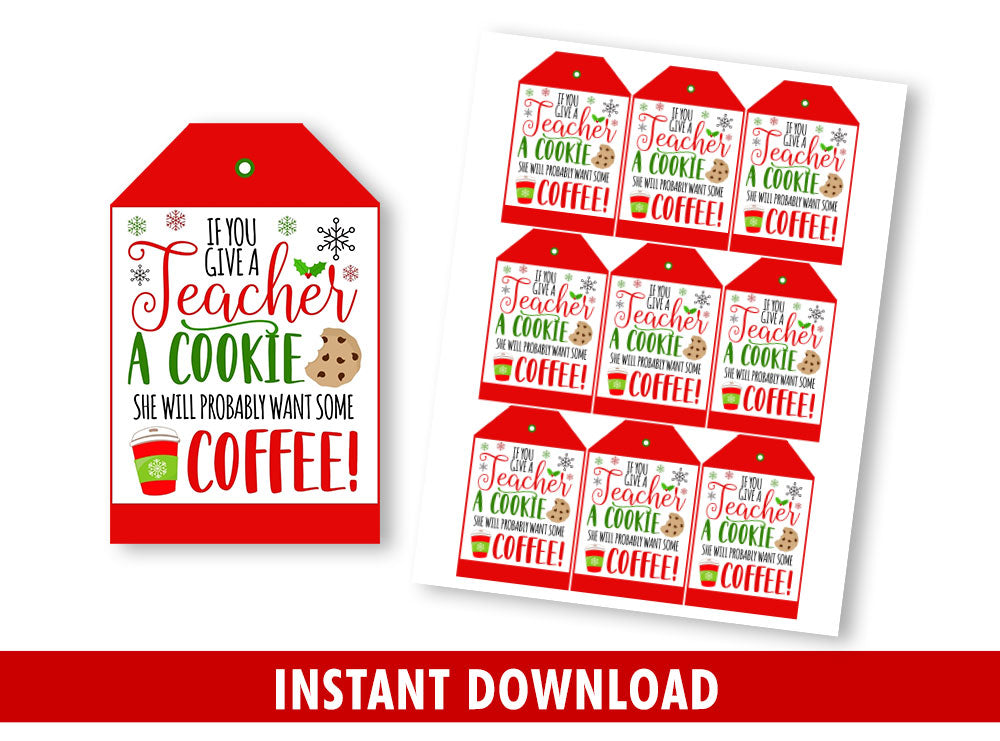 If You Give a Teacher a Cookie She Will Probably Want Some Coffee Gift Tags, Coworkers Gift Tags, INSTANT DOWNLOAD