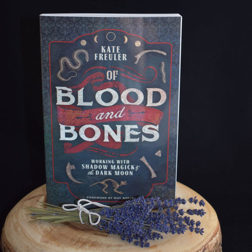 Of Blood and Bones (Working With Shadow Magick & the Dark Moon ) By Kate Freuler - witchchest