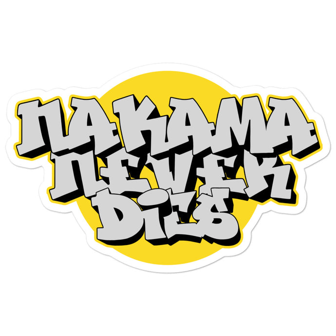 NAKAMA NEVER DIES! Sticker