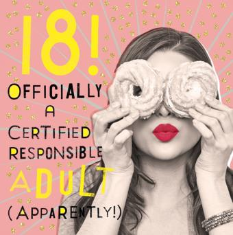 18! Officially a Certified Responsible Adult Card
