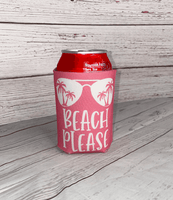 Beach Please Can Cooler, Tropical Can Coolie, Spring Break Drink Holder, Vacation Can Insulator, Bridesmaid Drink Hugger, Neoprene Can Wrap