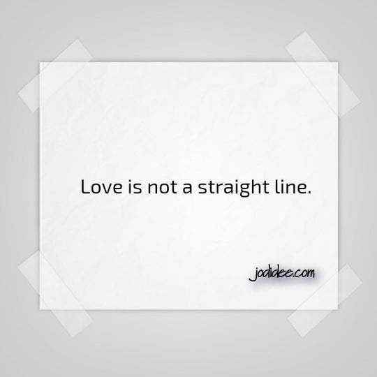 Love is not a straight line.