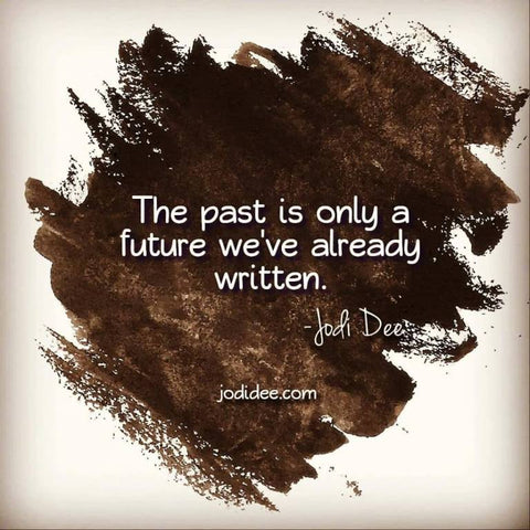 the past is only a future