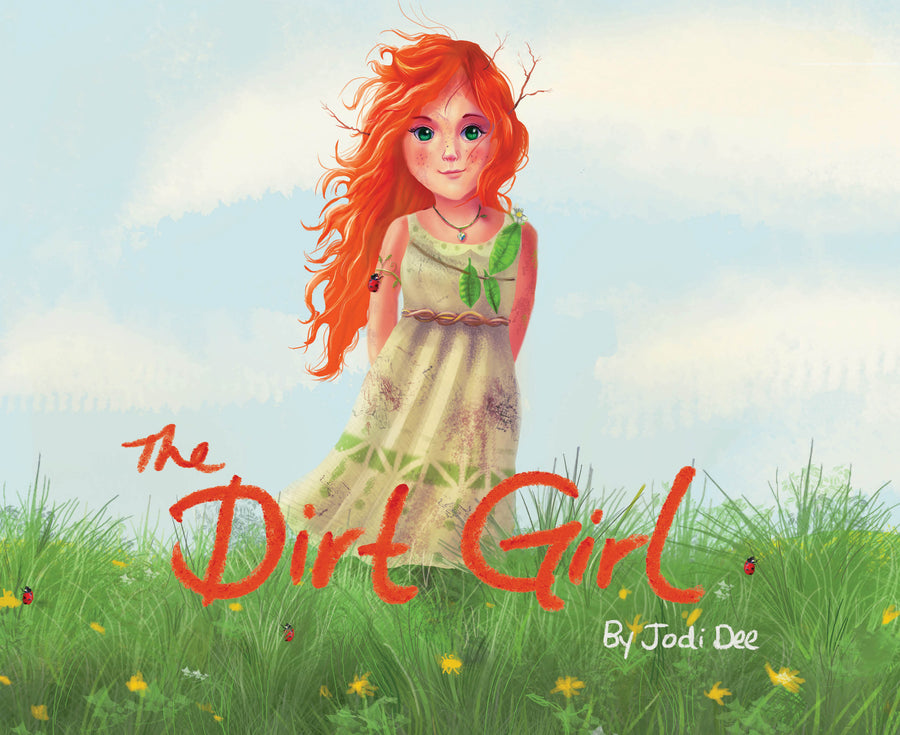 NEW! The Dirt Girl by Jodi Dee