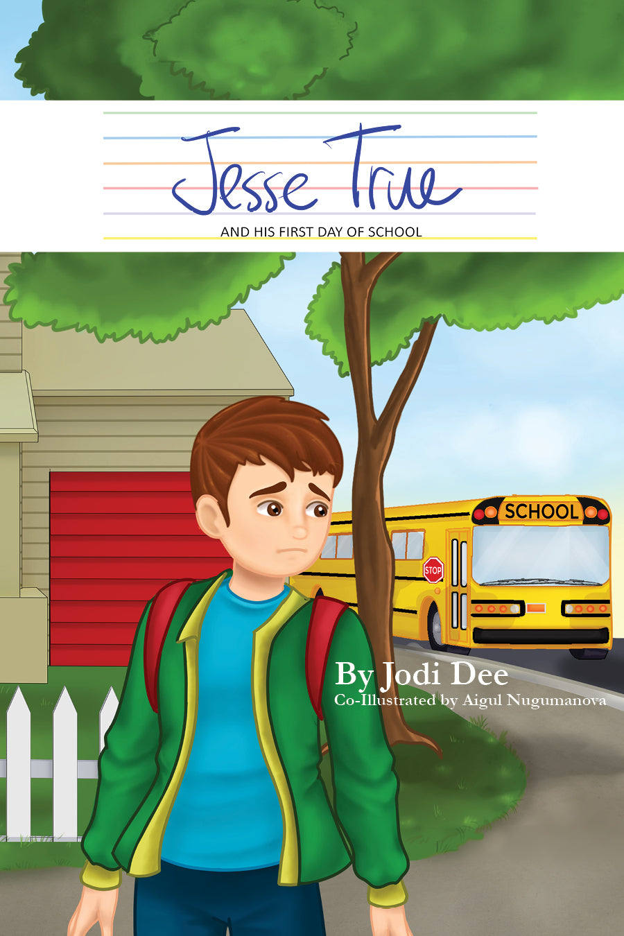 Jesse True and His First Day of School - Book 1