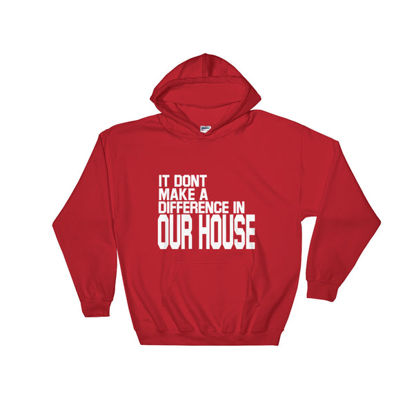 IT DONT MAKE A DIFF Hoodie