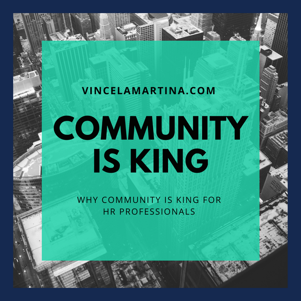 Community Is King: Why Community (Not Content) Is King For HR Professionals