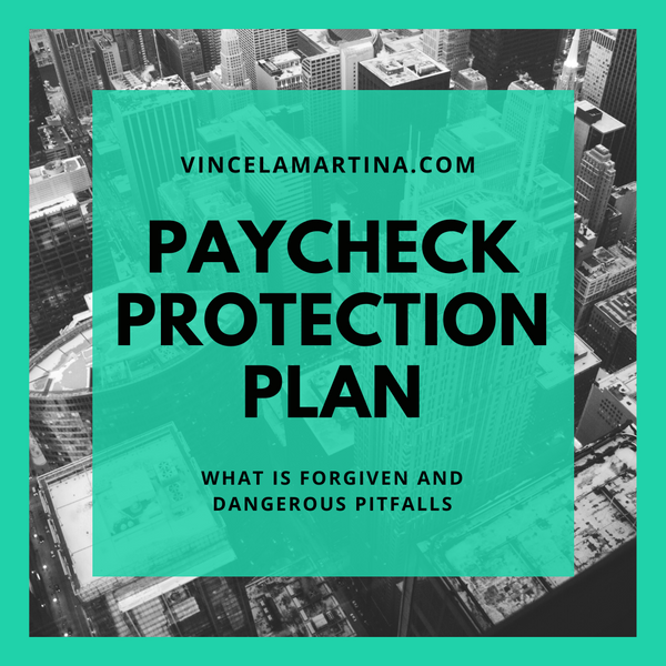 Paycheck Protection Program: What Is Forgiven and Dangerous Pitfalls