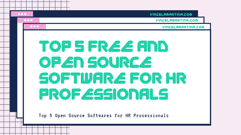 Snackable HR Content About The Top 5 Free Open Source And Free Software For HR Professionals