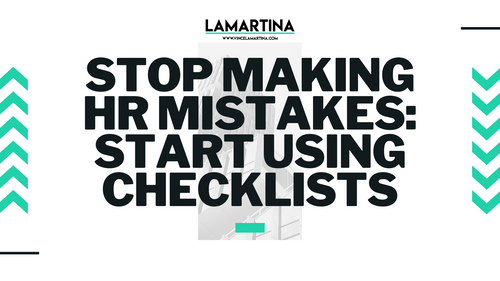 Snackable HR: Stop Making HR Mistakes: Start Using Checklists