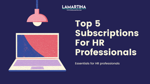 Top 5 Subscription Essentials For HR Professionals