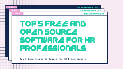 Snackable HR Content About The Top 5 Open Source And Free Software For Human Resource Professionals