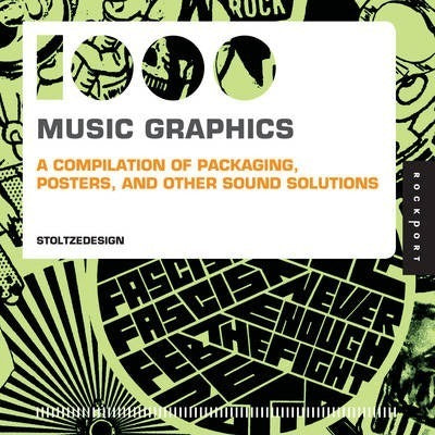 1000 Music Graphics, A Compilation of Packaging, Posters and Other Sound Solutions