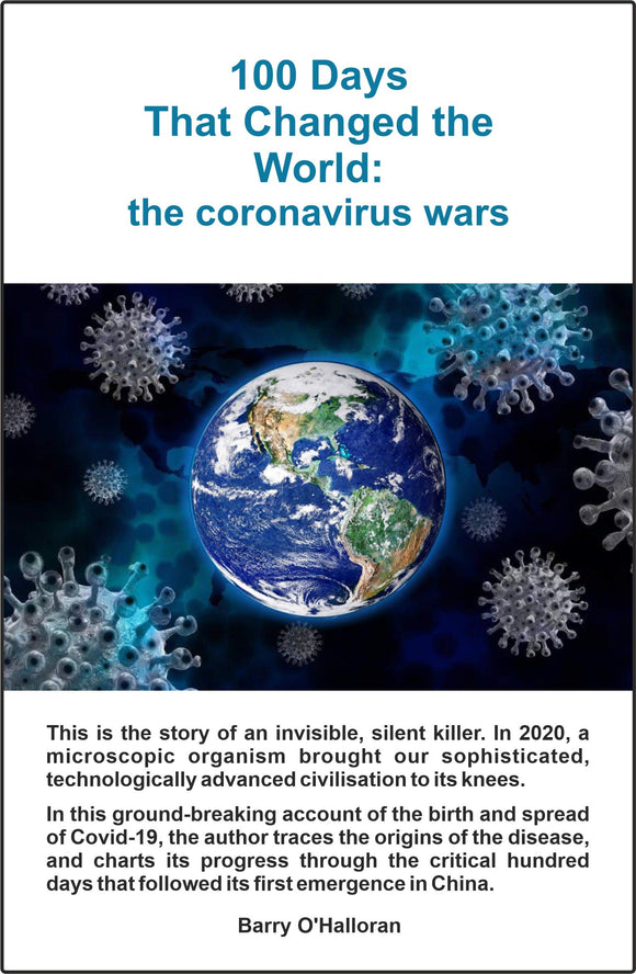 100 Days That Changed The World: The Coronavirus Wars; Barry O'Halloran