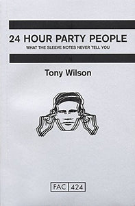 24 Hour Party People; Tony Wilson