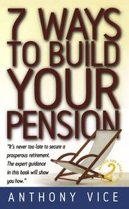 7 Ways to Build Your Pension; Anthony Vice
