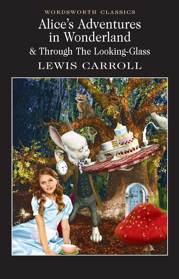 Alice's Adventures in Wonderland & Through the Looking Glass; Lewis Carroll