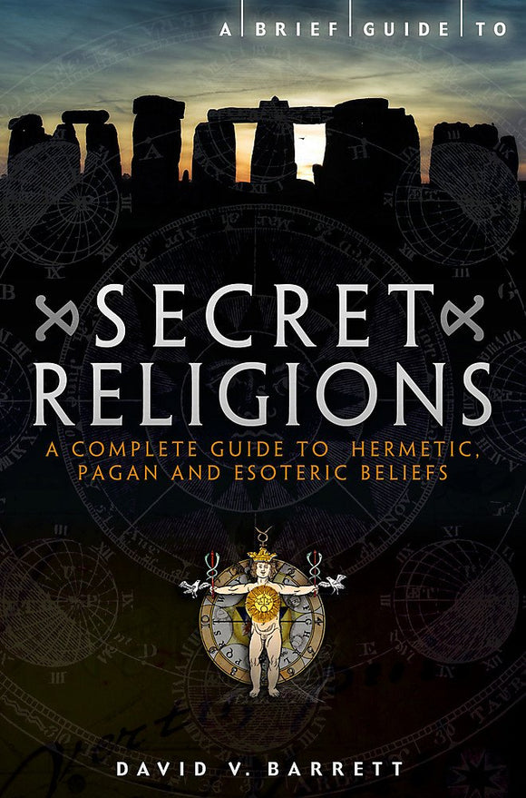 A Brief Guide to Secret Religions, A Complete Guide to Hermetic, Pagan, and Esoteric Beliefs; David W. Barrett