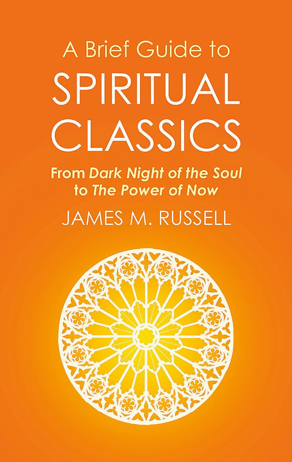 A Brief Guide to Spiritual Classics; James M. Russell