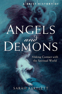 A Brief History of Angels & Demons; Sarah Bartlett
