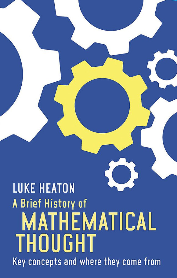 A Brief History of Mathematical Thought; Luke Heaton