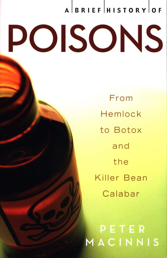 A Brief History of Poisons; Peter Macinnis