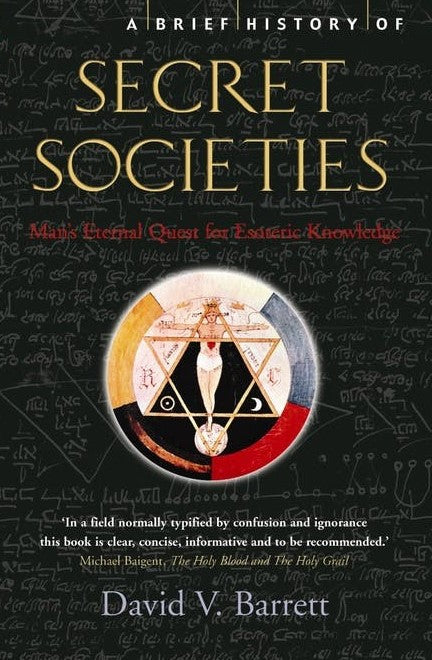 A Brief History of Secret Societies; David V. Barrett