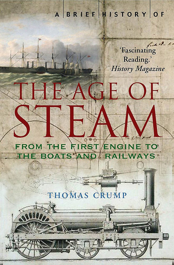 A Brief History of The Age of Steam; Thomas Crump