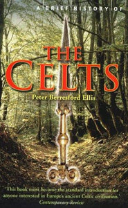 A Brief History of The Celts; Peter Berresford Ellis