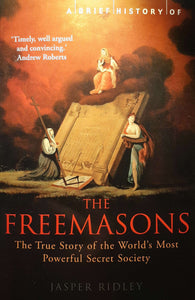 A Brief History of The Freemasons; Jasper Ridley