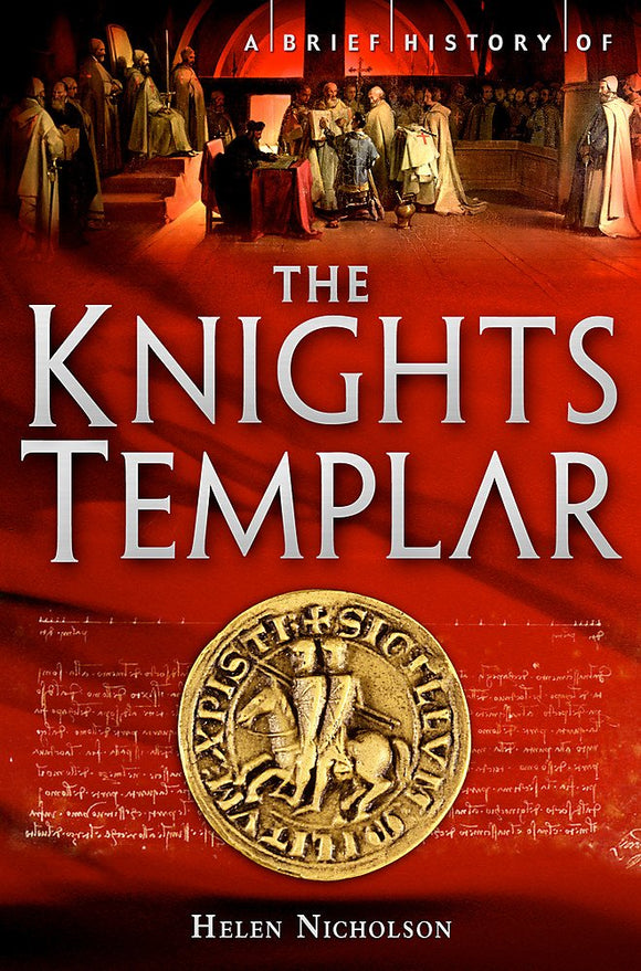 A Brief History of The Knights Templar; Helen Nicholson