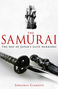 A Brief History of The Samurai; Jonathan Clements