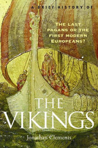 A Brief History of The Vikings; Jonathan Clements