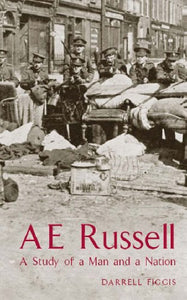 AE Russell, A Study of a Man and a Nation; Darrell Figgis