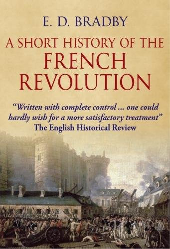 A History of The French Revolution; E. D. Bradby