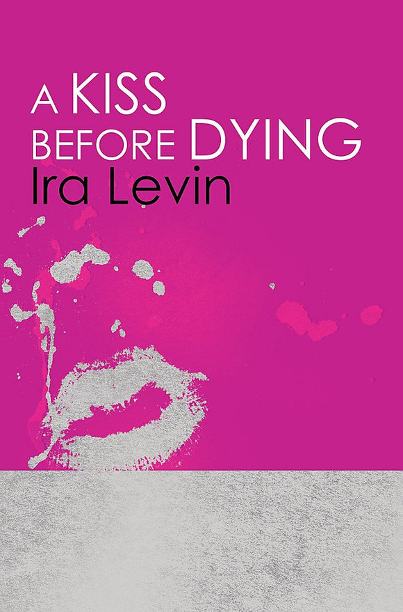 A Kiss Before Dying; Ira Levin