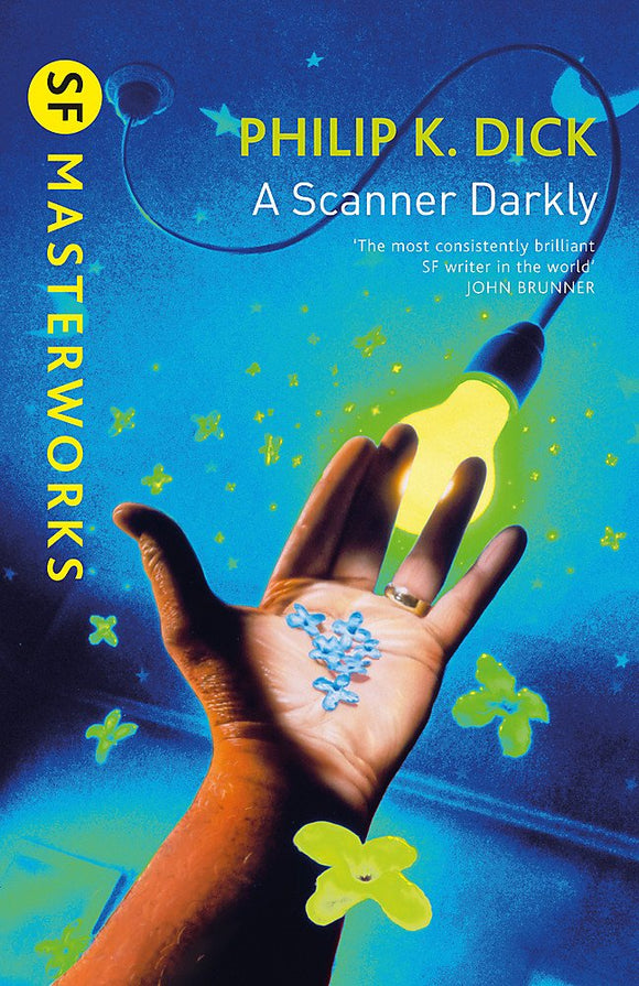 A Scanner Darkly; Philip K. Dick
